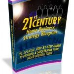 """21stCentury_Pback_Sml """"The Essential Step-By-Step Guide To Running A Successful Home Based Business Today! (an older product, but requested)"""""""