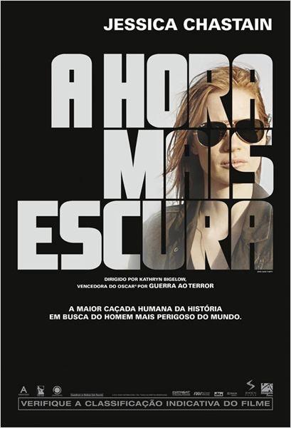 """Zero Dark Thirty"" in Portuguese ""A hora mais escura"" (Translation: ""The Darkest Hour"")"
