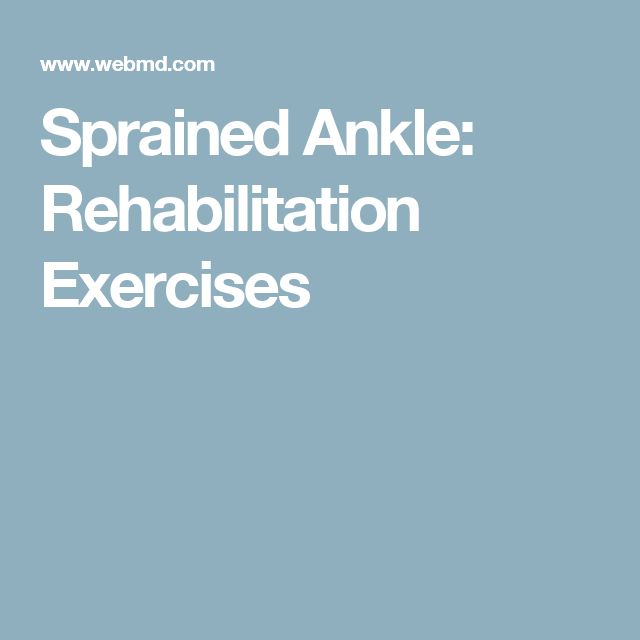 Sprained Ankle: Rehabilitation Exercises