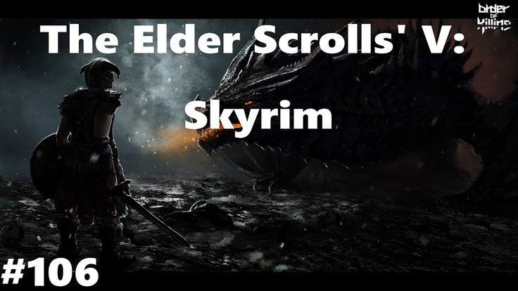 Let's Play: Skyrim (PC) - Ep. 106 by Order of Killing