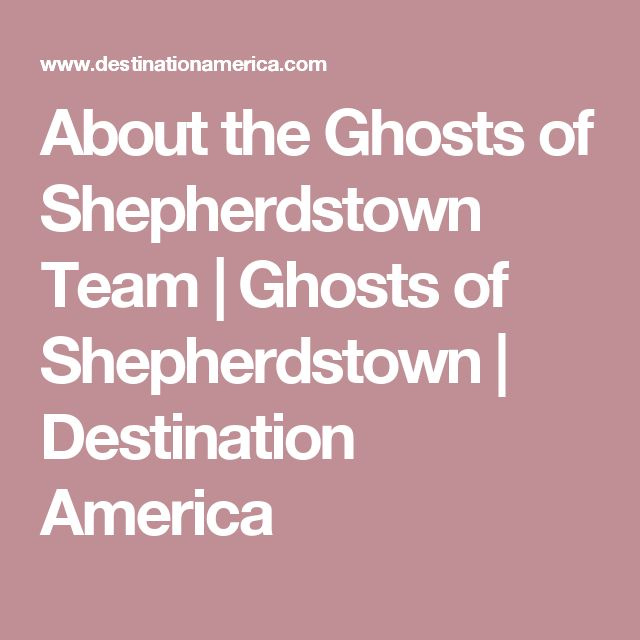 About the Ghosts of Shepherdstown Team | Ghosts of Shepherdstown | Destination America