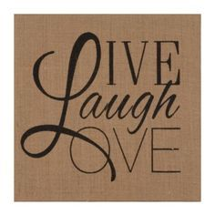 Live Laugh Love - Quote in Brown and Cream White
