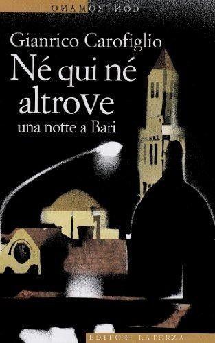 Gianrico Carofiglio, Né qui né altrove