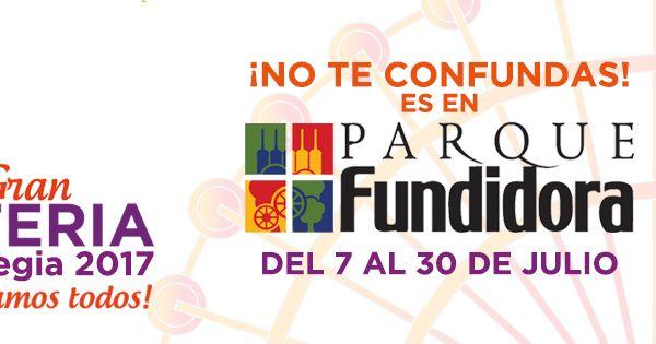 Del 7 al 30 de julio se realizará la Gran Feria Regia 2017 en el Parque Fundidora , de la ciudad de Monterrey, Nuevo León, no te la puedes ...