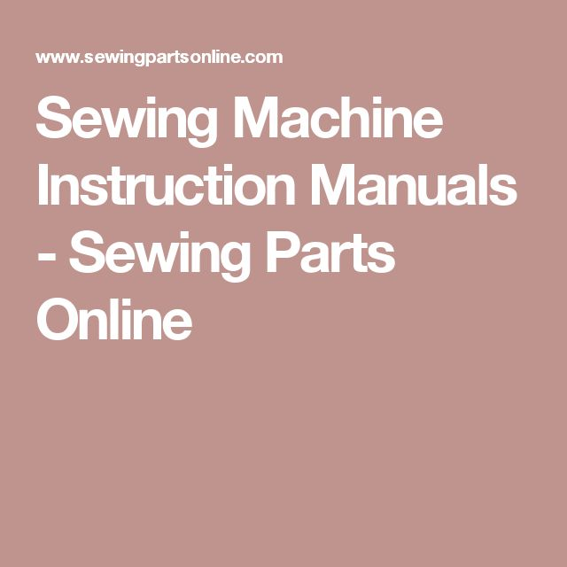 Sewing Machine Instruction Manuals - Sewing Parts Online