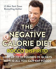 The Negative Calorie Diet: Lose Up to 10 Pounds in 10 Days with 10 All You Can Eat Foods - Kindle edition by Rocco DiSpirito. Health, Fitness & Dieting Kindle eBooks @ Amazon.com.