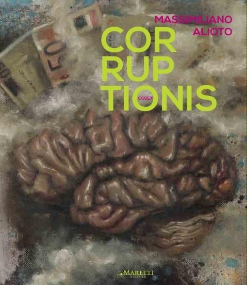 Codex Corruptionis alla 55^ Biennale di Venezia. La copertina del catalogo edito da Maretti Editore