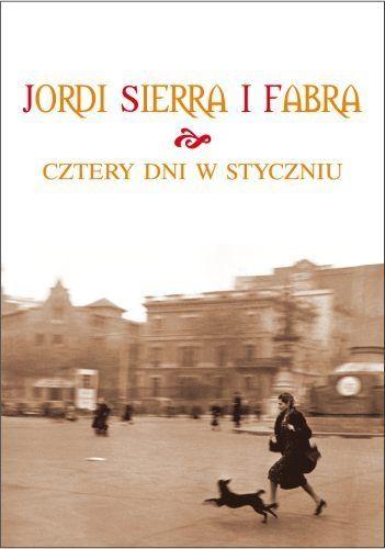 http://od-deski-do-deski.blogspot.com/2011/07/cztery-dni-w-styczniu-jordi-sierra-i.html Okładka książki Cztery dni w styczniu