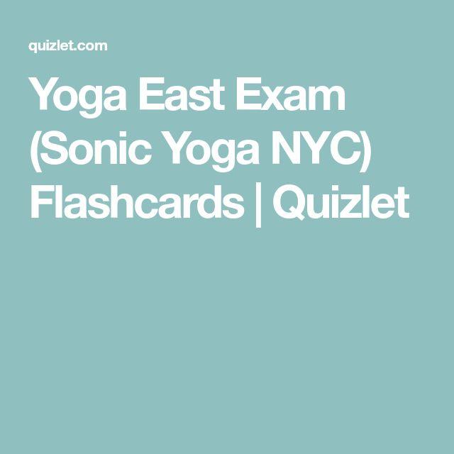Yoga East Exam (Sonic Yoga NYC) Flashcards | Quizlet