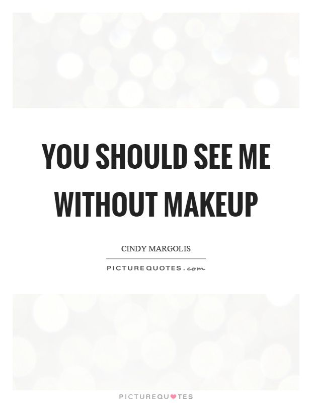 How To Look Gorgeous Without Makeup Without Makeup Makeup