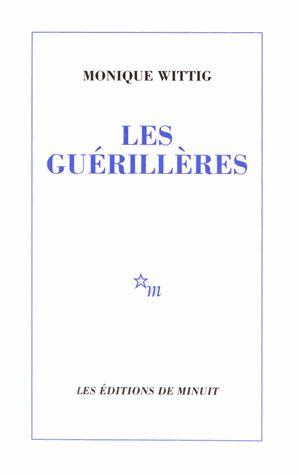 Les guérillères - Monique Wittig : decitre.fr - livres, ebook, pdf, epub, avis et critiques