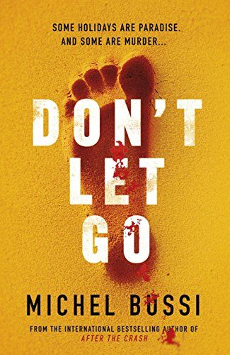 Dont Let Go Some Holidays Are Paradise Some Are Murder Https