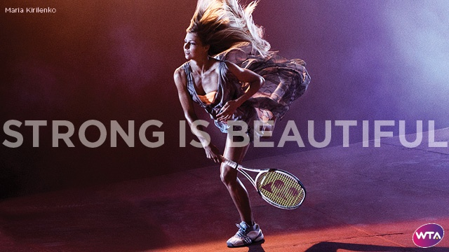 Wta Women S Tennis Association Strong Is Beautiful Campaign Maria Ad Campaign Beautiful