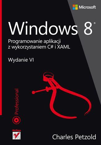 """""""Windows 8. Programowanie aplikacji z wykorzystaniem C# i XAML""""  #helion #ksiazka #IT #Windows8 #Microsoft #programowanie #aplikacje"""
