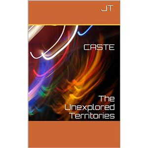 #Book Review of #Caste from #ReadersFavorite - https://readersfavorite.com/book-review/37155  Reviewed by Tommy Wong for Readers' Favorite  Caste - The Unexplored Territories by author JT is a good book on the exploration of caste. As caste is defined as 'a rigid social class into which members are born and from which they can escape or withdraw with extreme difficulty' by Lundenberg, JT added that it is a type of stratification system, which is most rigid in matters of mobility and ...