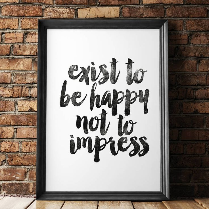 'Exist To Be Happy Not To Impress' Typography Poster