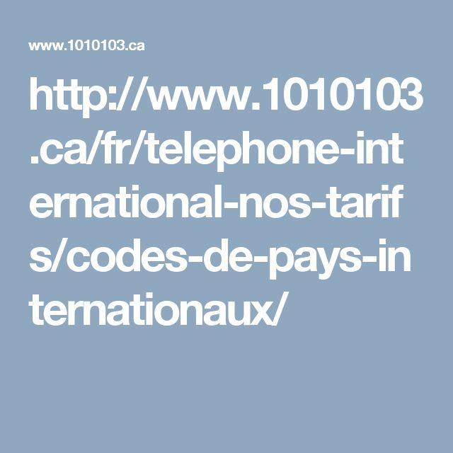 http://www.1010103.ca/fr/telephone-international-nos-tarifs/codes-de-pays-internationaux/