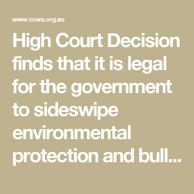 High Court Decision finds that it is legal for the government to sideswipe environmental protection and bulldoze pristine bushland  Community groups undeterred by Roe 8 High Court decision - Conservation Council of Western Australia