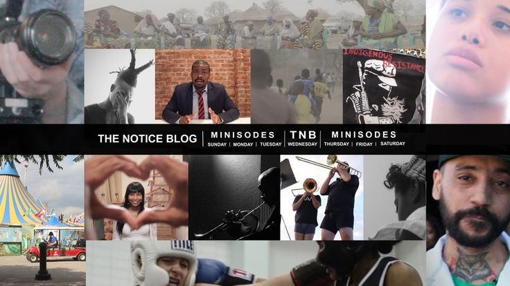 The Notice Blog's a digital media company that broadcasts the untold stories of under-represented communities, politics and adventure.