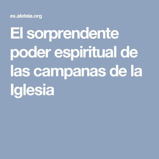 El sorprendente poder espiritual de las campanas de la Iglesia