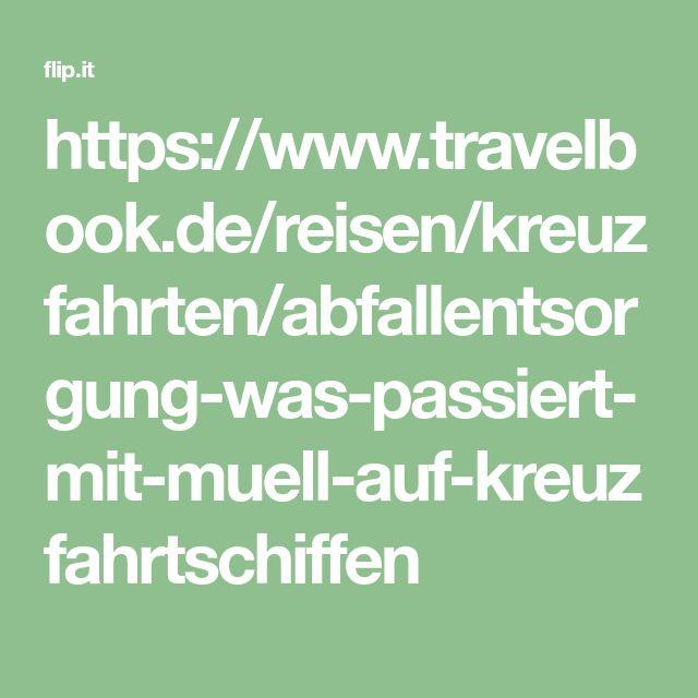 https://www.travelbook.de/reisen/kreuzfahrten/abfallentsorgung-was-passiert-mit-muell-auf-kreuzfahrtschiffen