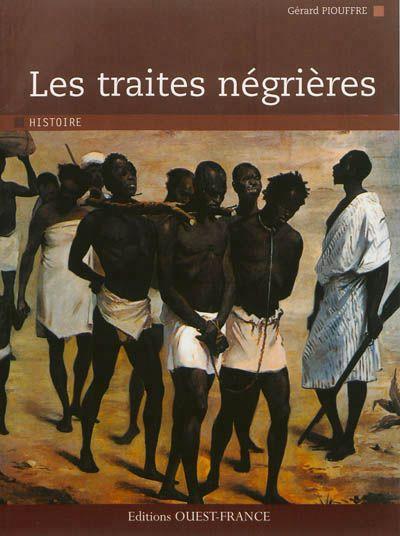 940.19 PIO - Les traites négrières / G. Piouffre.