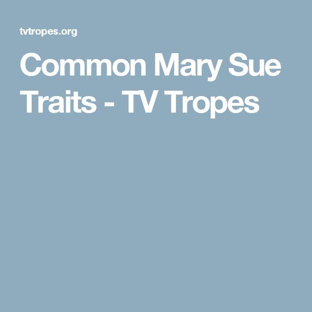 Common Mary Sue Traits - TV Tropes