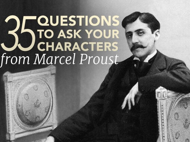 To get to know my characters better, I use a list of questions known as the Proust Questionnaire, made famous by French author, Marcel Proust.