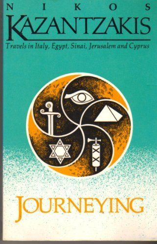 Journeying: Travels in Italy, Egypt, Sinai, Jerusalem and Cyprus by Nikos Kazantzakis. $6.82. Publisher: Creative Arts Book Co (March 1984). Author: Nikos Kazantzakis
