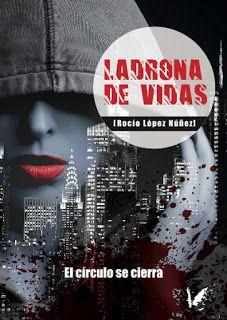 Revista Literaria Angels Fortune : LADRONA DE VIDAS de Rocío López Núñez