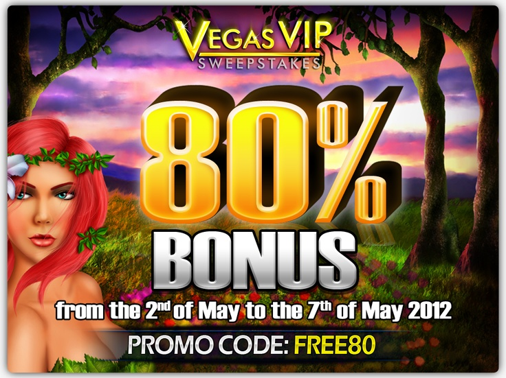 Take advantage of the 80% bonus weekend!    Terms and Conditions: http://www.vegasvipsweepstakes.com/terms/promo80.html    http://www.vegasvipsweepstakes.com/