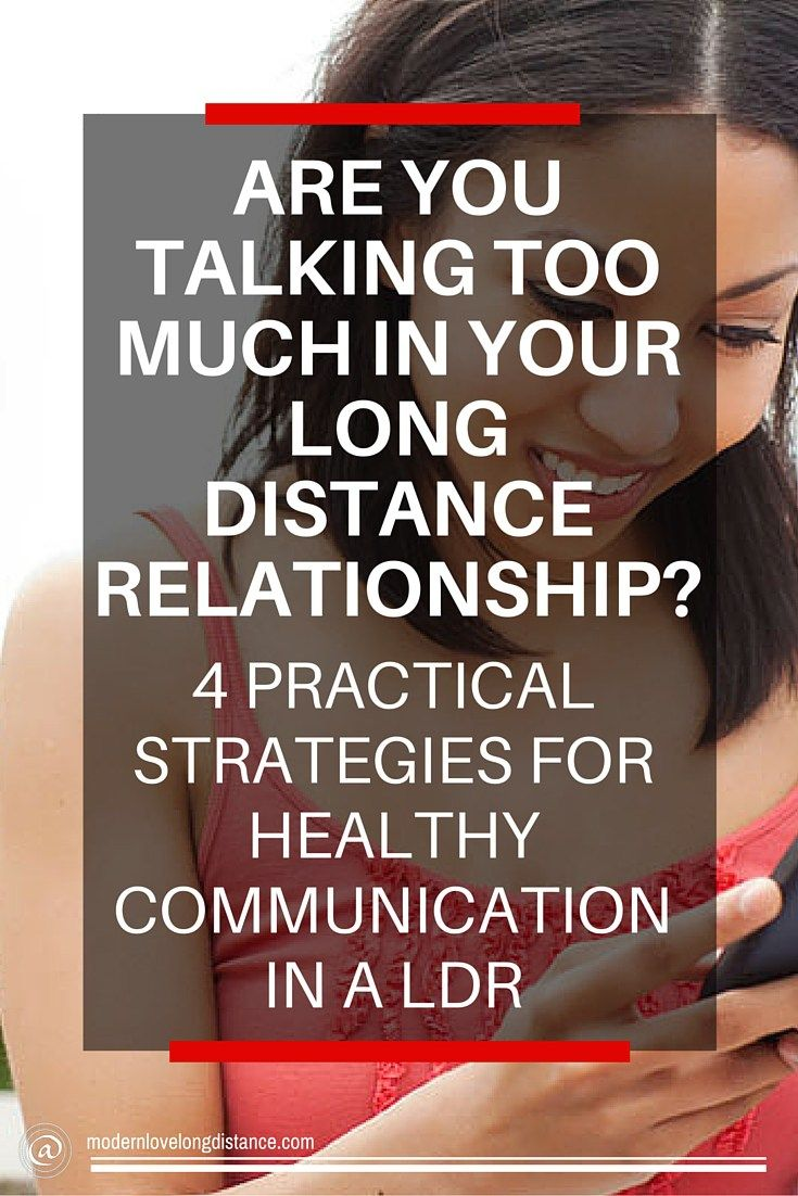 Are You Talking Too Much In Your Long Distance Relationship? 4 Practical  Strategies For Healthymunication In A Ldr