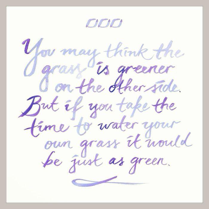 Water your own grass xoxo #regram @ljclarkson @Lorna Riojas Jane #mindfulmonday #mondaymantra #inspiration  #intention #life #wisdom #grace #blossom