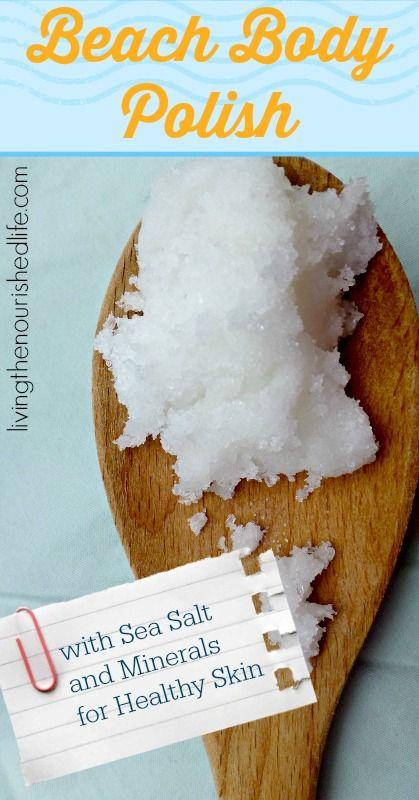 Beach Body Polish a refreshing scrub with sea salt and minerals to nourish and cleanse your skin - The Nourished Life