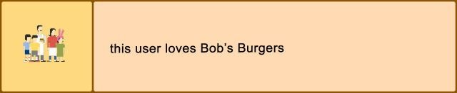 This user loves Bob's Burgers.