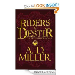Riders of Destir: The Seventh Dragon by A. D. Miller. $9.97. Publisher: PublishAmerica (July 27, 2009). 224 pages