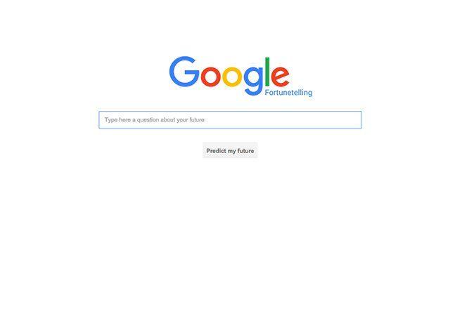 Com maior ou menor crença, a verdade é que sempre nos fascinou a ideia de prever o futuro, de saber o que nos espera lá na frente. O desconhecido é ao mesmo tempo uma das melhores e uma das mais inquietantes dúvidas da nossa vida. Mas o Google quer nos ajudar. Para isso, foi criada uma versão especial (e incrível, dizemos nós!) para quem está realmente preocupado com o futuro. Você está mesmo? Então clique aqui e boa sorte. Nota: a versãoGoogle Fortunetelling é um website fake, criado para…