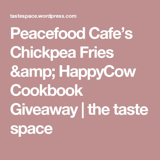 Peacefood Cafe's Chickpea Fries & HappyCow Cookbook Giveaway | the taste space
