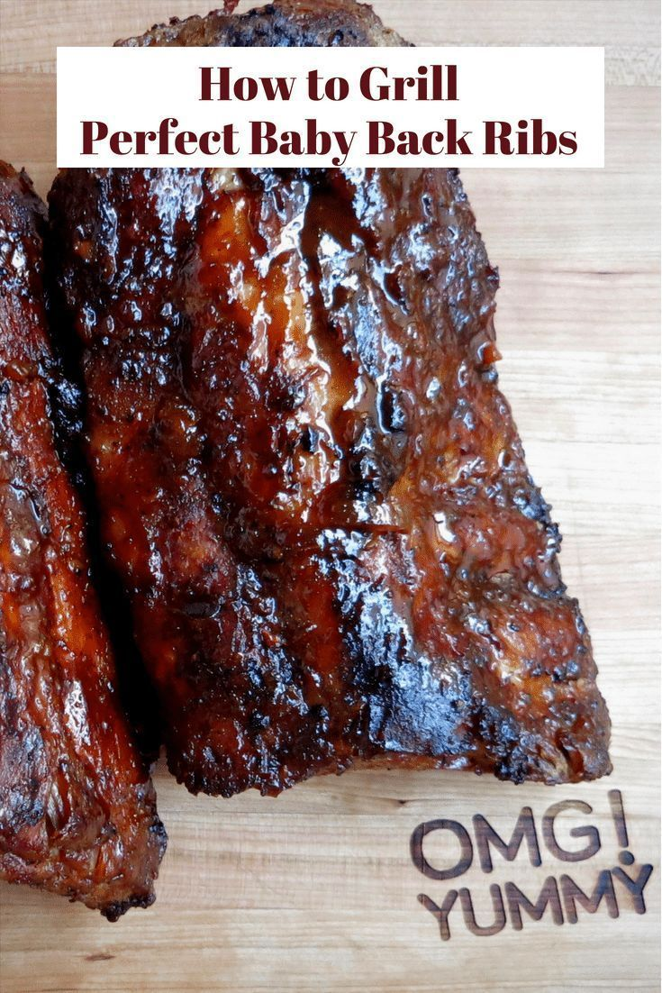How To Grill Perfect Baby Back Ribs Omg Yummy Recipe Grilled Baby Back Ribs Rib Recipes Grill Rib Recipes