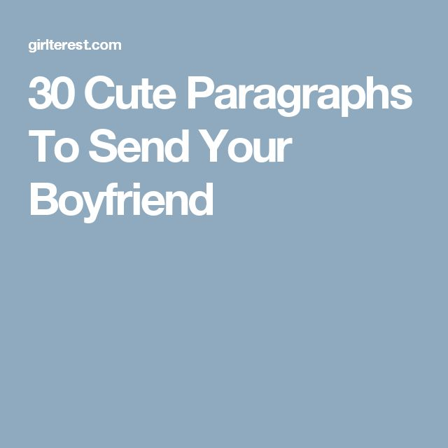 The 25 Best Paragraphs For Your Boyfriend Ideas On Pinterest -4467