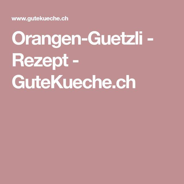 Orangen-Guetzli - Rezept - GuteKueche.ch