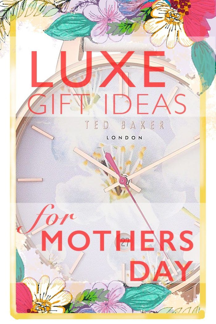 Mothers Day Gifts | Luxe Mother's Day Gift Ideas | Luxury gift ideas for Mother's Day | Click through to see a great range of gift ideas for Mother's Day