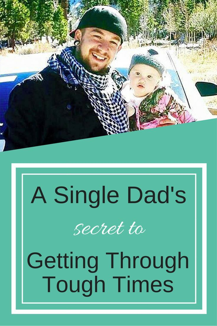 A Single Dad's Secret to Getting Through Tough Times.