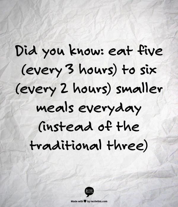 Eat less, more often.