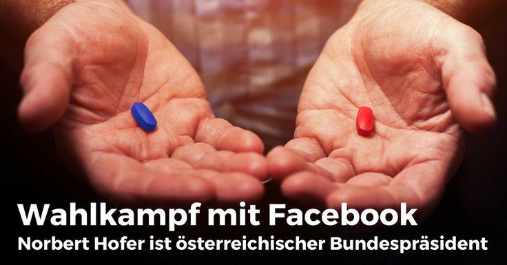 Facebook: Wahlkampf mit Facebook – Norbert Hofer ist österreichischer Bundespräsident