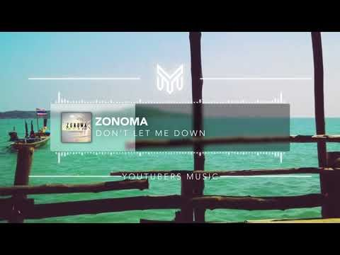 Zonoma – Don't Let Me Down No Copyright Music