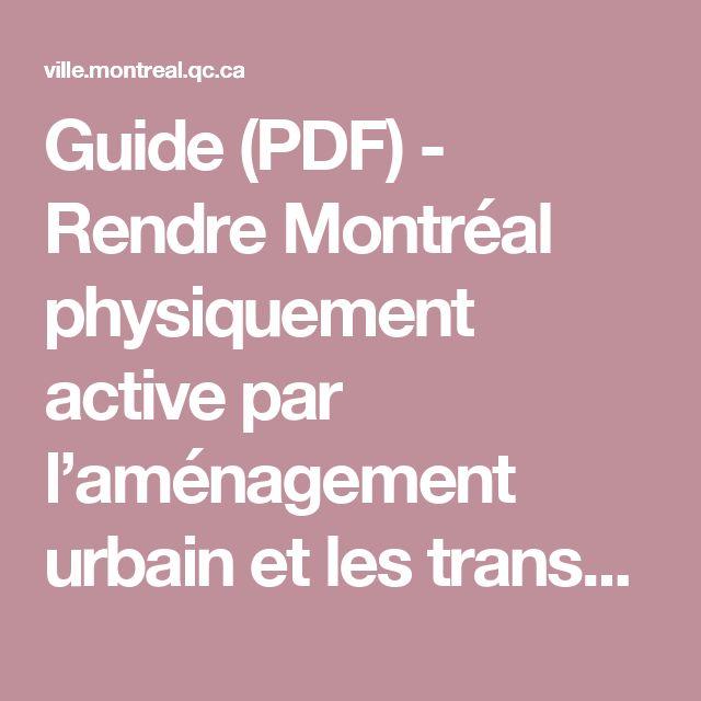 Guide (PDF) - Rendre Montréal physiquement active par l'aménagement urbain et les transports actifs