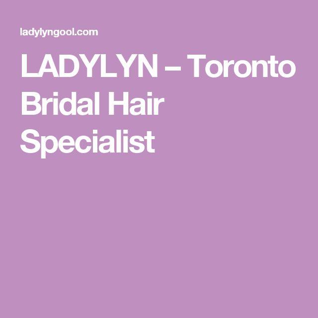 LADYLYN – Toronto Bridal Hair Specialist