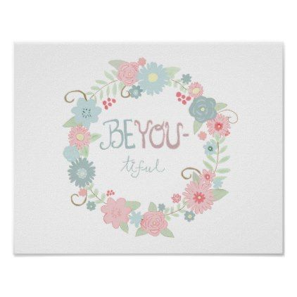 Beyou-tiful Floral Poster - floral style flower flowers stylish diy personalize