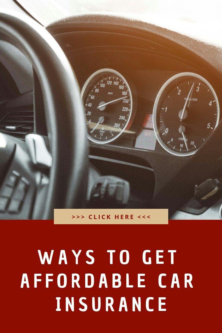 Ways To Get Affrodable Car Insurance Cheap Car Insurance Car Insurance Affordable Car Insurance
